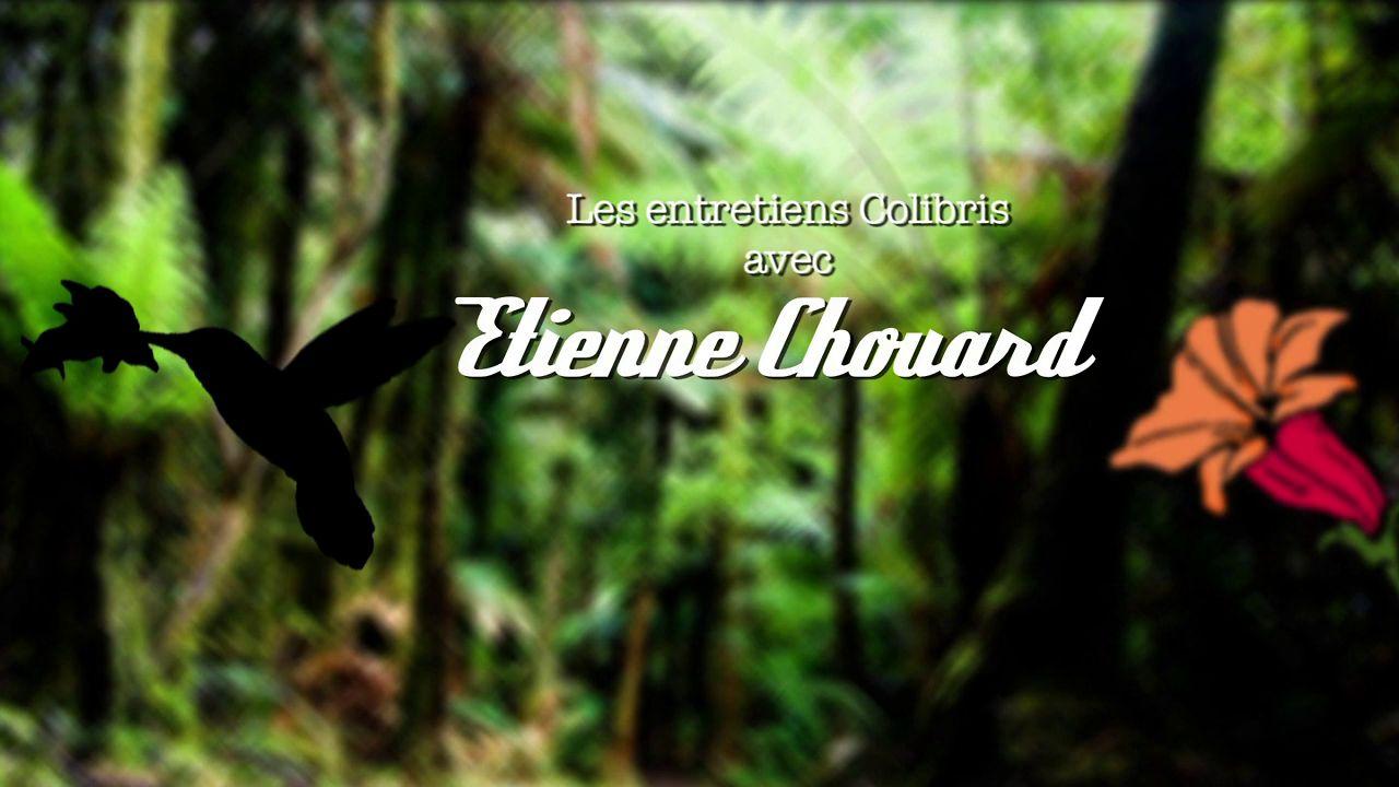 Entretien Colibris avec Etienne Chouard