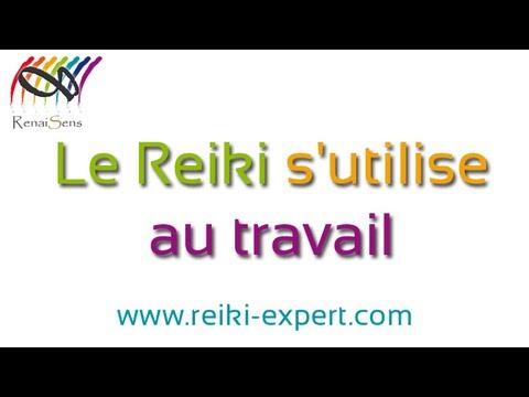 Le Reiki s'utilise aussi au Travail - Reiki Expert