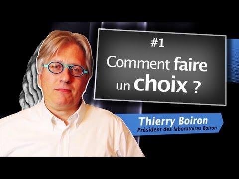 Comment faire un choix ? Thierry Boiron - David Laroche