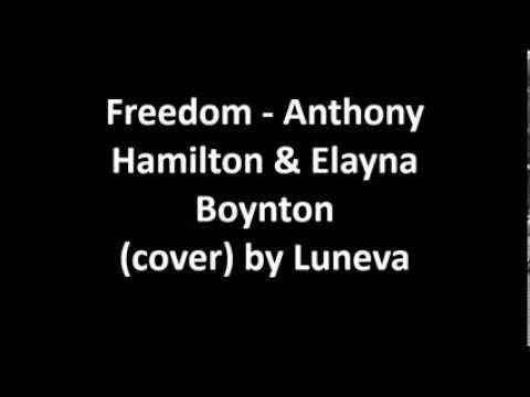 Freedom - Anthony Hamilton et Elayna Boynton (cover) by Luneva
