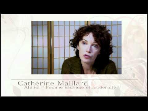Femme sauvage et modernité (2ème partie) avec Catherine Maillard • Festival du Féminin