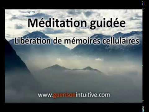 Méditation guidée pour libérer ses mémoires cellulaires