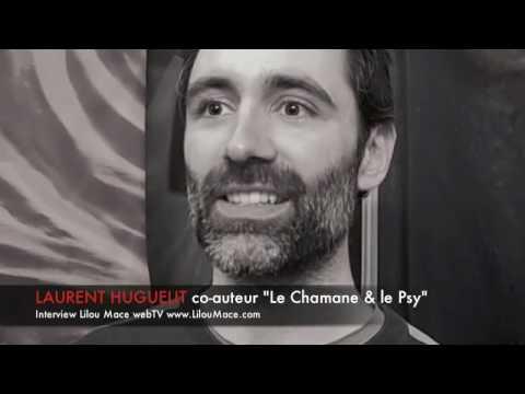 (FR) Qu'est ce qu'un chamane ? Laurent Huguelit