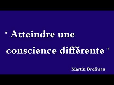 Martin Brofman Atteindre une conscience différente - Alcançar uma Consciência Diferente.