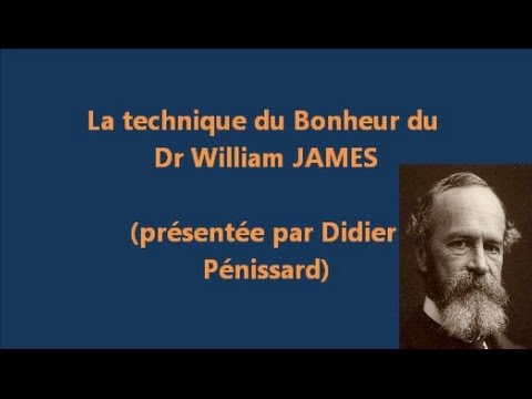 La méthode du bonheur du Dr William JAMES
