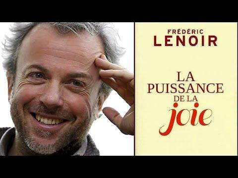 Frédéric LENOIR - La puissance de la Joie
