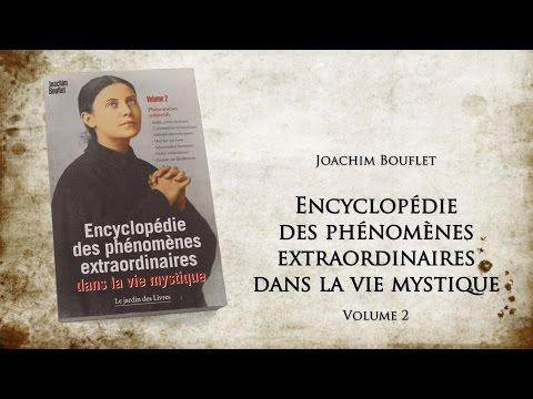 Encyclopédie des phénomènes extraordinaires dans la vie mystique - Vol. 2 (de Joachim Bouflet)