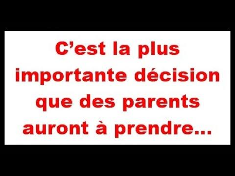 C'est la plus importante décision que des parents auront à prendre