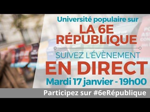 EN DIRECT - Université populaire sur la 6e République - #6eRépublique