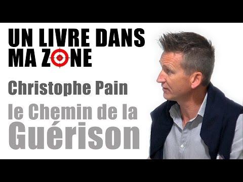 UN LIVRE DANS MA ZONE - CHRISTOPHE PAIN - Le chemin de la guérison