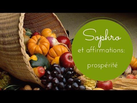 Sophrologie et affirmations positives -  la prospérité