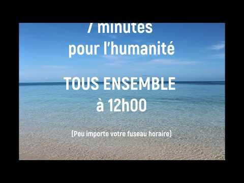 7 minutes  pour l'humanité  à 12h00 TOUS ENSEMBLE!