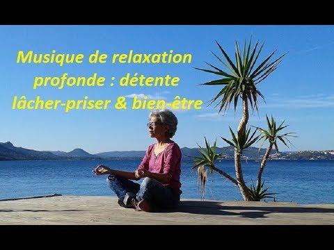 Musique relaxation profonde : détente, lâcher-prise et bien-être, zen !