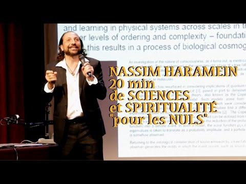 """NASSIM HARAMEIN: SCIENCES et SPIRITUALITÉ """"pour les nuls"""""""