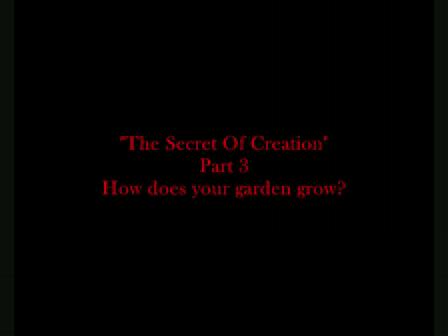 Forbidden Knowledge, The Secret Of Creation Part 3