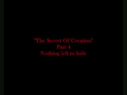 Forbidden Knowledge, The Secret Of Creation, Part 4