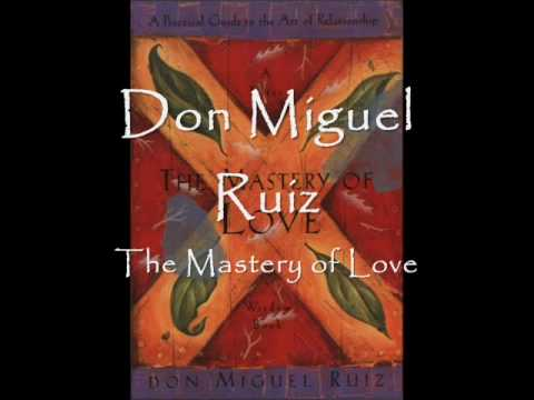 The Mastery of Love: Don Miguel Ruiz (Introduction)