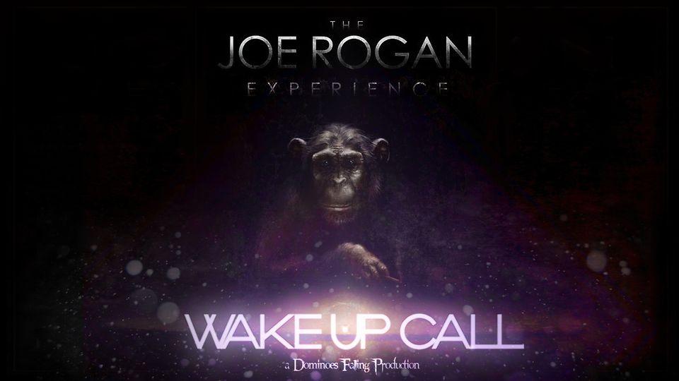 The Joe Rogan Experience: Wake Up Call Teaser / Trailer