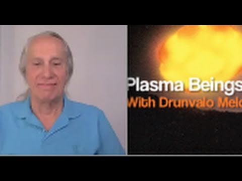 Plasma Beings ITs with Drunvalo Melchizedek (Part 2/2)