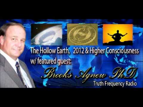 The Hollow Earth, 2012 and Higher Consciousness - Brooks Agnew - Truth Frequency Radio