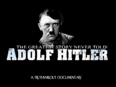 Adolf Hitler - The greatest story Never told (Full 6 hours Documentary)