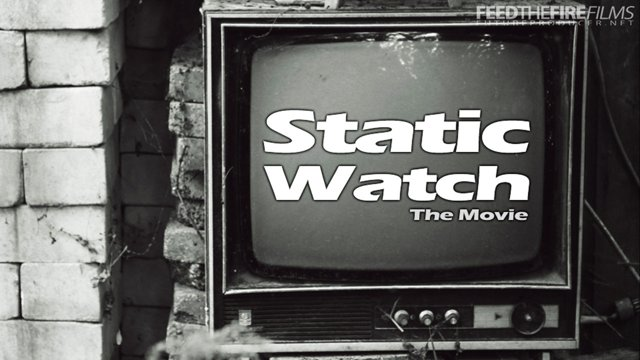 Static Watch [The Movie] (FTF Films)
