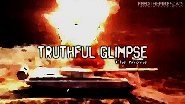 Truthful Glimpse [The Movie] (FTF Films)