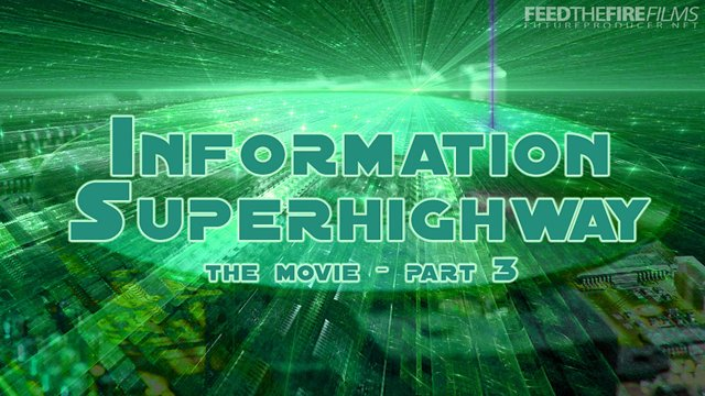 Information Superhighway [The Movie 3/3] (FTF Films)