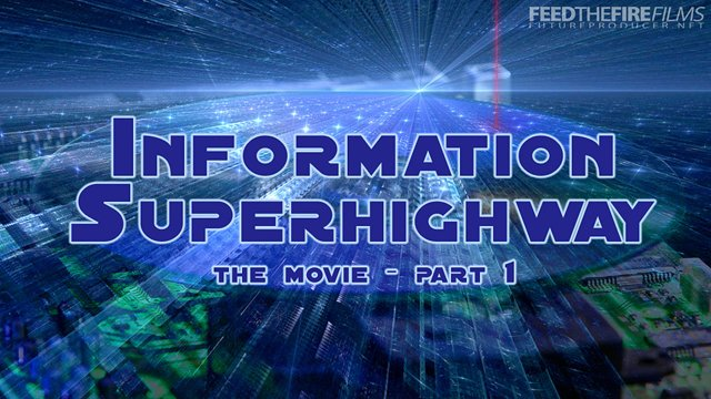 Information Superhighway [The Movie 1/3] (FTF Films)