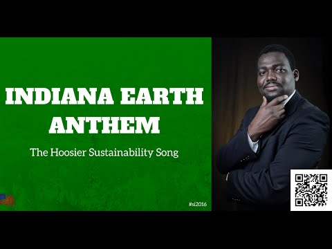 Indiana Earth Anthem by Idris Busari: The Hoosier Sustainability Song #si2016