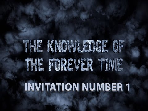 THE KNOWLEDGE OF THE FOREVER TIME (Episode 1)