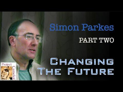 SIMON PARKES : CHANGING THE FUTURE - PART TWO