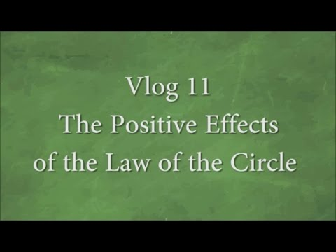 Vlog 11 - The Positive Effects of the Law of the Circle