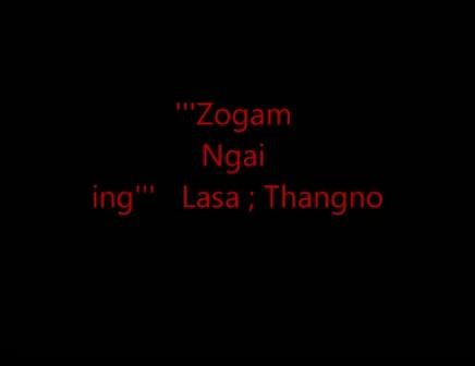 Zogam Ngai ing ( I love Zogam ) Sa- Thangno