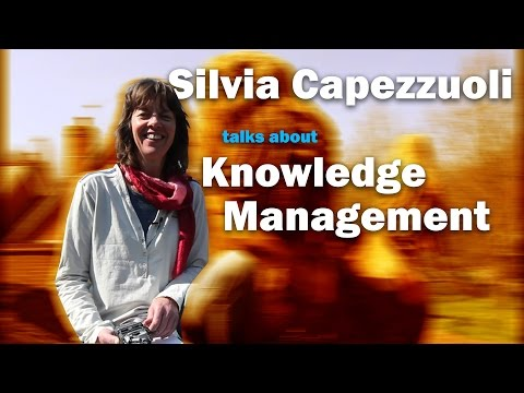 Silvia Capezzuoli talks about 'Knowledge Management'