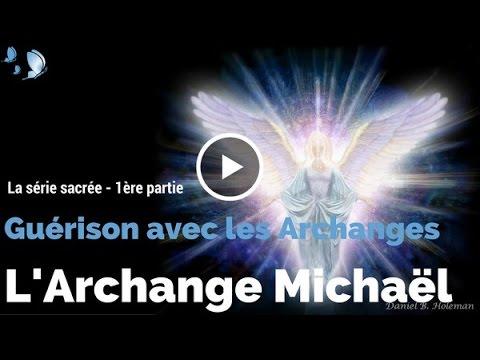 Texte, voix et musique - 1ère partie - Méditation de l'Archange Michaël -GUÉRISON AVEC LES ARCHANGES