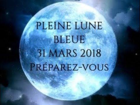 PLEINE LUNE BLEUE 31 MARS 2018 TRANSMUTATION DE L'OMBRE POUR ACCUEILLIR LES NOUVELLES ENERGI
