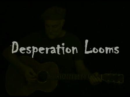 Desperation Looms