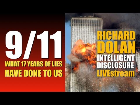 9/11: What 17 Years of Lies Have Done to Us (Richard Dolan Intelligent Disclosure)