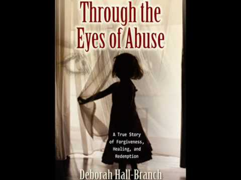 Deborah Hall-Branch, Through the Eyes of Abuse
