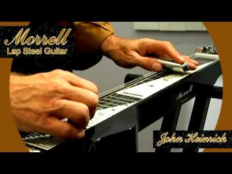 JOHN HEINRICH demonstrates the MORRELL lap steel!