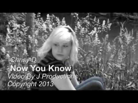 """ChrisyD-"""" Now You Know"""".......Video by J Productions (copyright 2013)"""