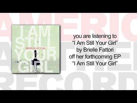 """Brielle Fattori's new single """"I Am Still Your Girl"""""""