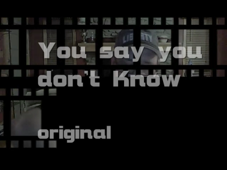 You say you don't Know