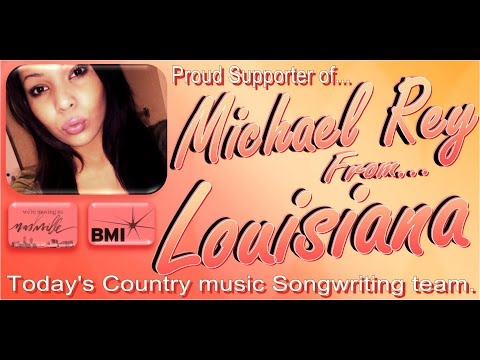 Michael Rey - Country Songwriter Supported in Louisiana