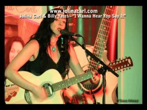 """""""I wanna hear you say it"""" - Jolina Carl & Billy Yates"""