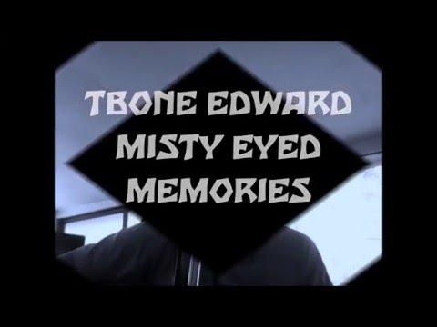 TBONE EDWARD MISTY EYED MEMORIES