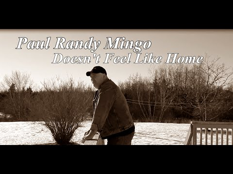 Paul Randy Mingo- Doesn't Feel Like Home -official video
