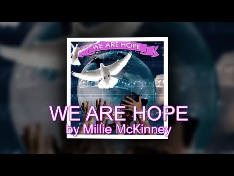 We Are Hope by Millie McKinney