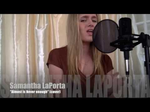 Almost Is Never Enough -Samantha LaPorta
